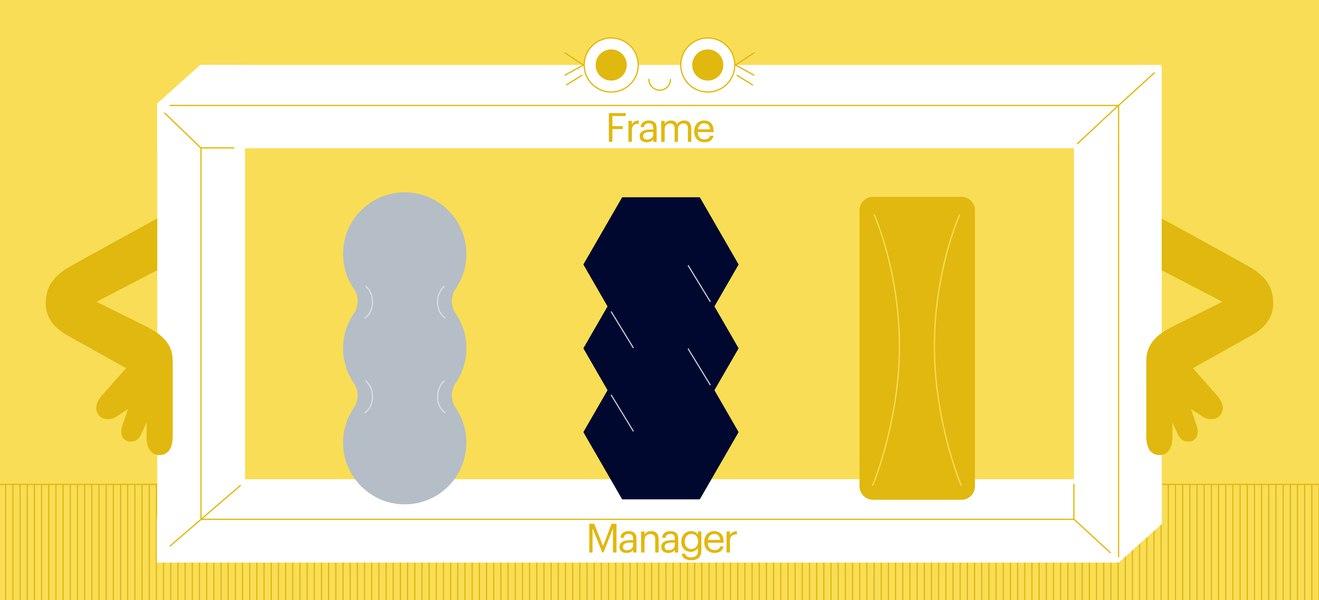 Как мы распилили монолит. Часть 2, Frame Manager