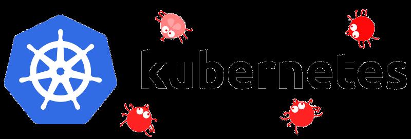 [Перевод] Охота за ошибками в Kubernetes официально открыта