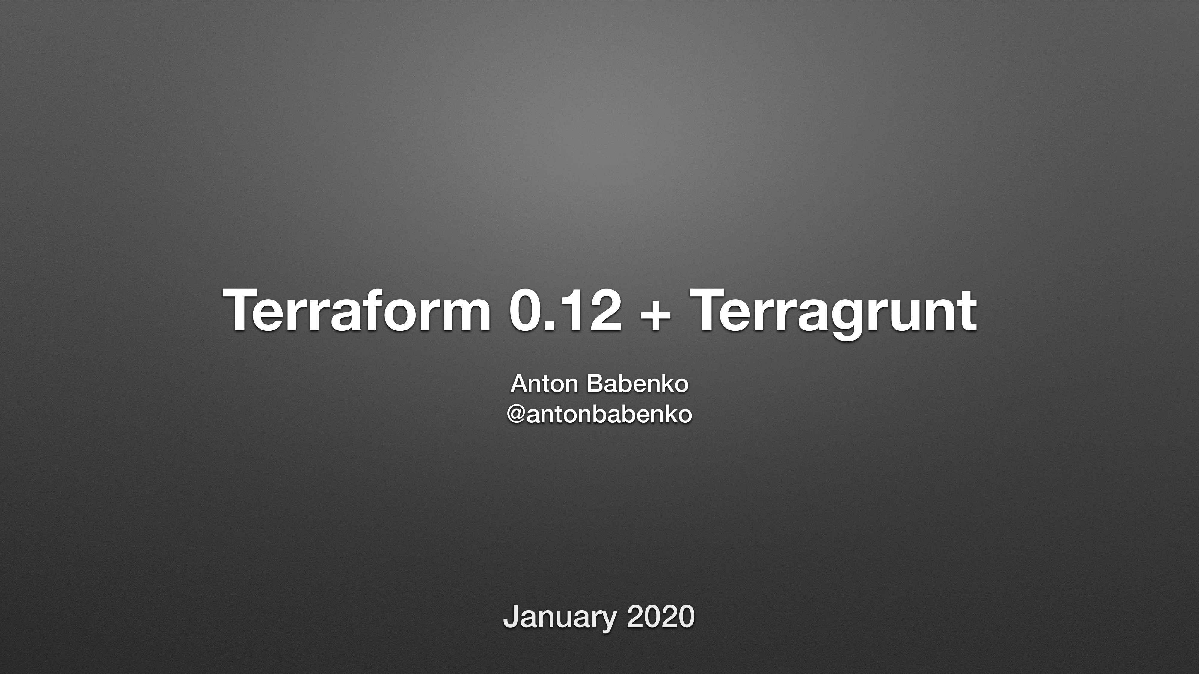 AWS Meetup Terraform & Terragrunt. Антон Бабенко (2020)