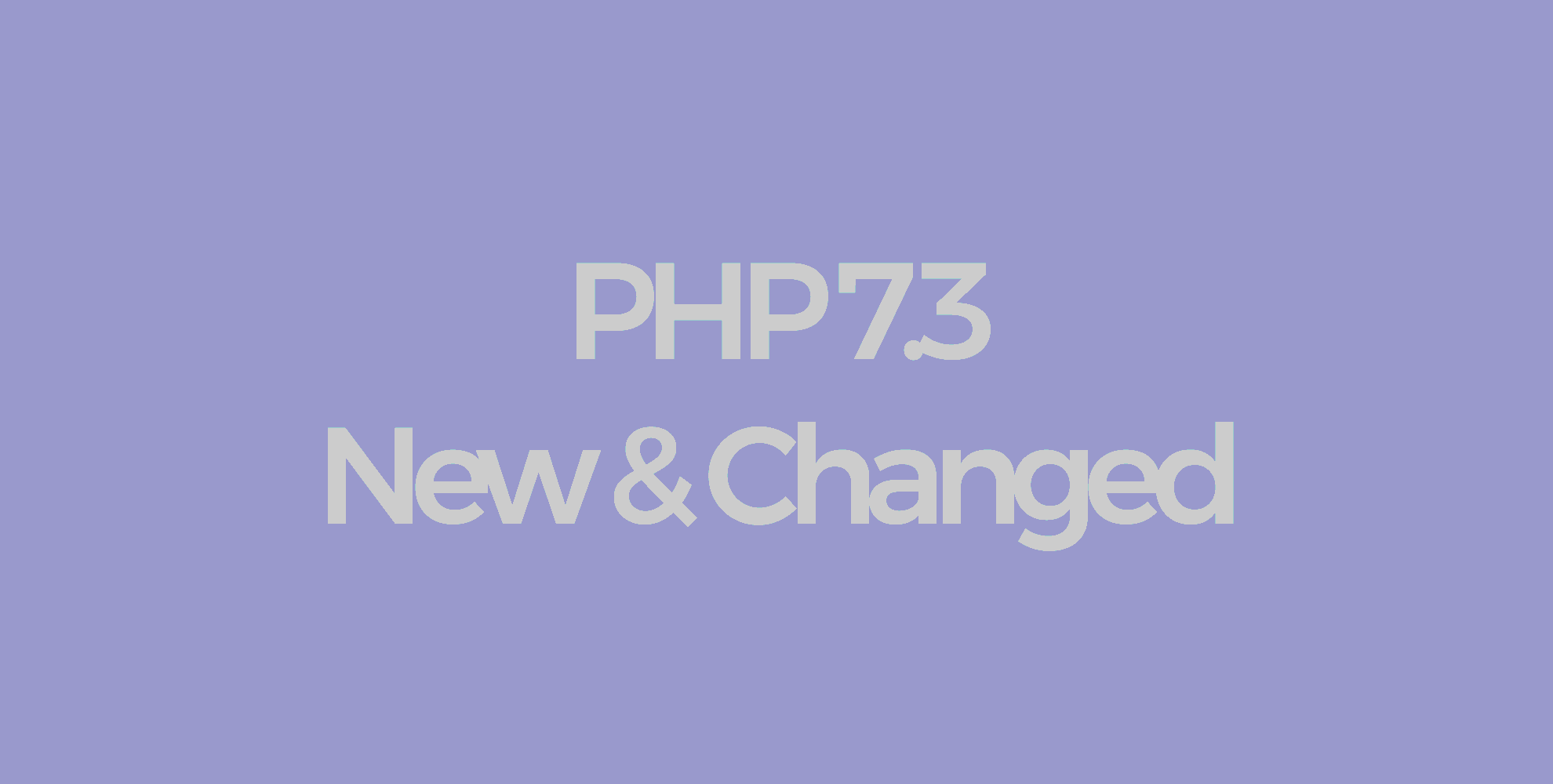 PHP 7.3. What's new