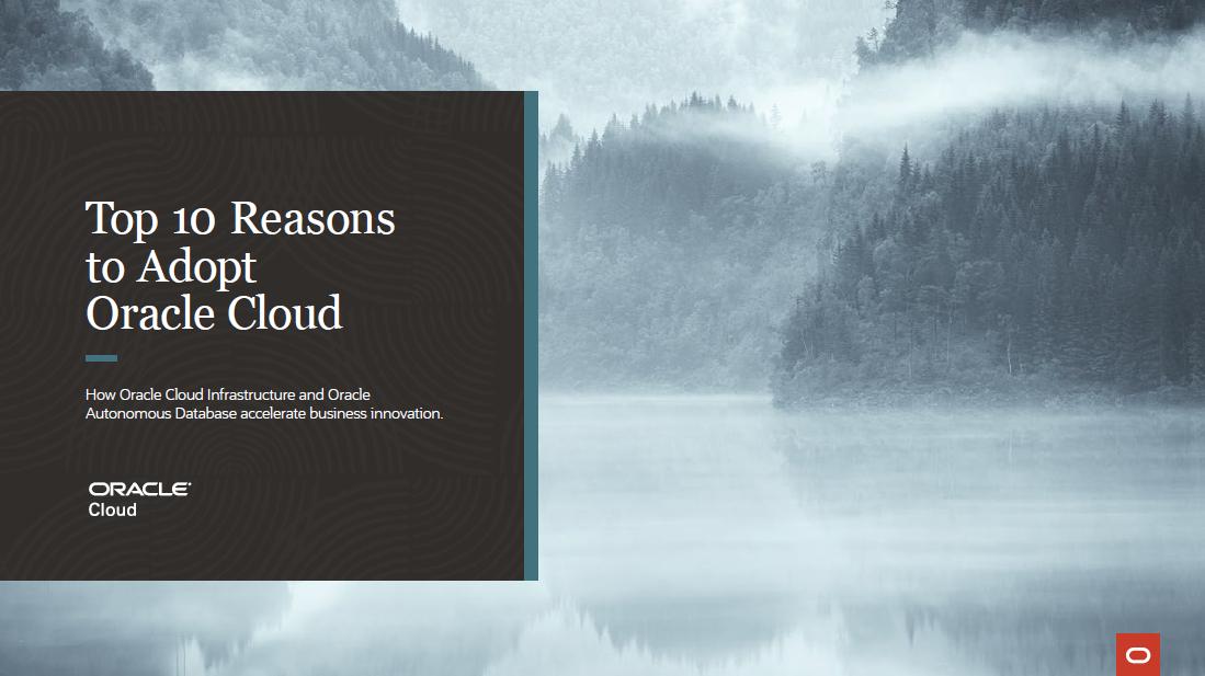Топ-10 причин для перехода в Oracle Cloud. Как бизнесу ускорить инновации?