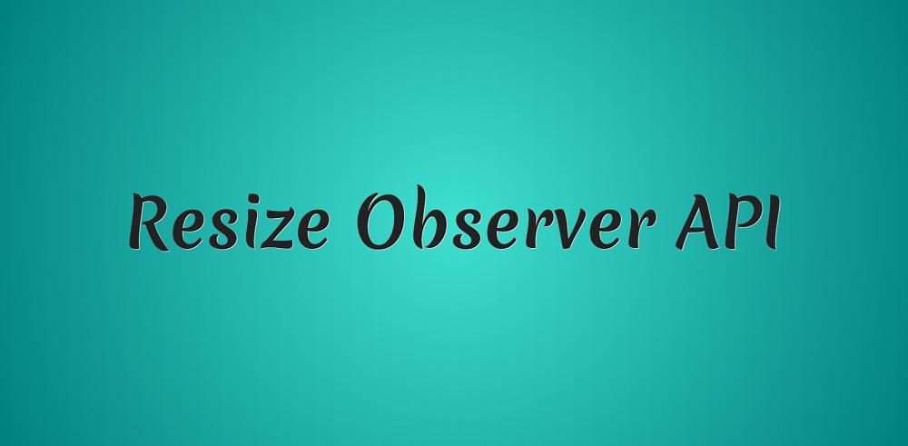 ResizeObserver — новый мощный инструмент для отзывчивого веба