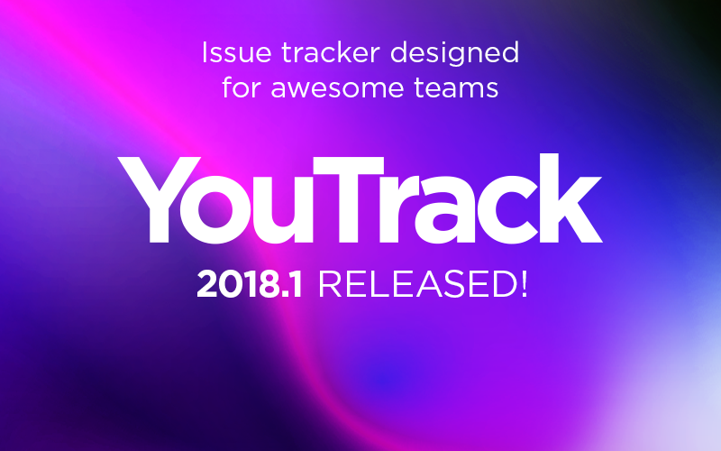YouTrack 2018.1 release: dependent task fields, personalized localization and much more