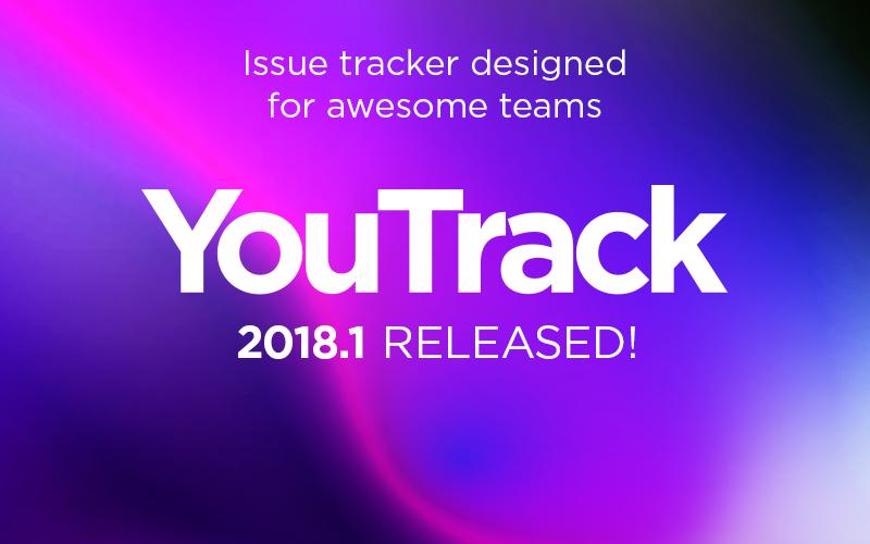 Релиз YouTrack 2018.1: зависимые поля задач, персональная локализация и многое другое