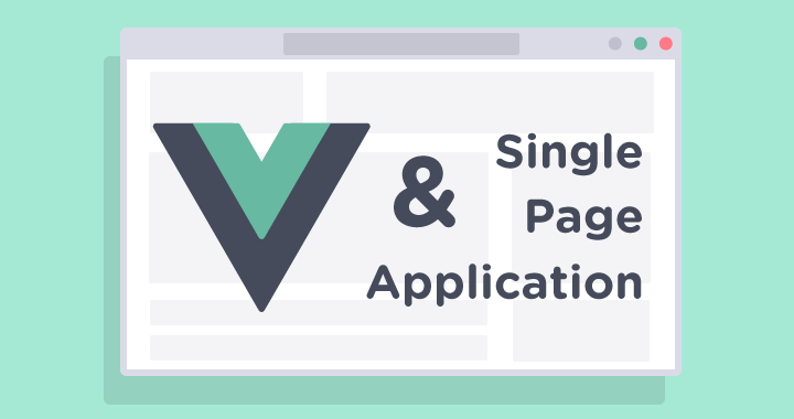 How to write a single page application (SPA) using Vue.js