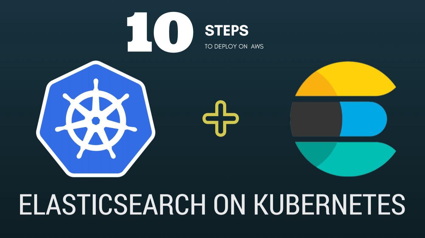 Деплой Elasticsearch на AWS с помощью Kubernetes за 10 шагов