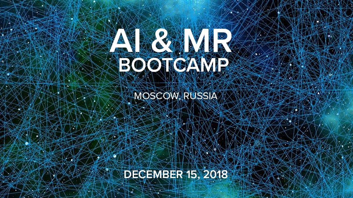 Global AI & MR Bootcamp Moscow 2018