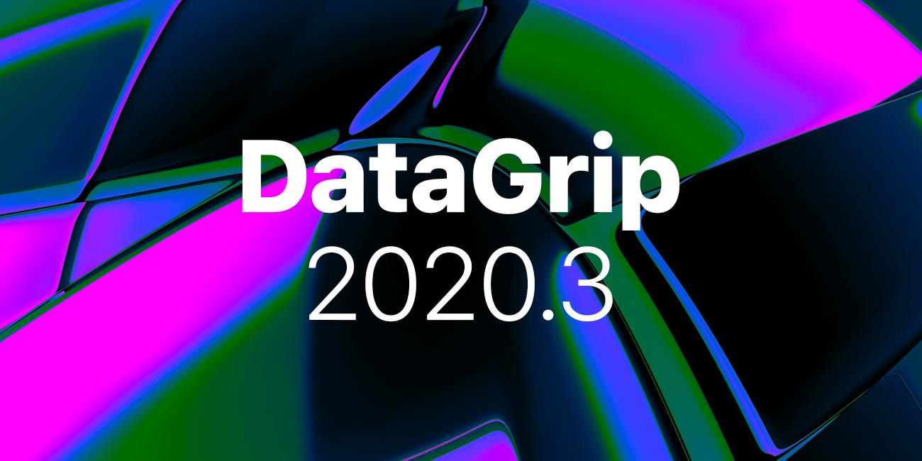DataGrip 2020.3 SQL для Монги, новые форматы экспорта, интроспекция прав доступа и другое