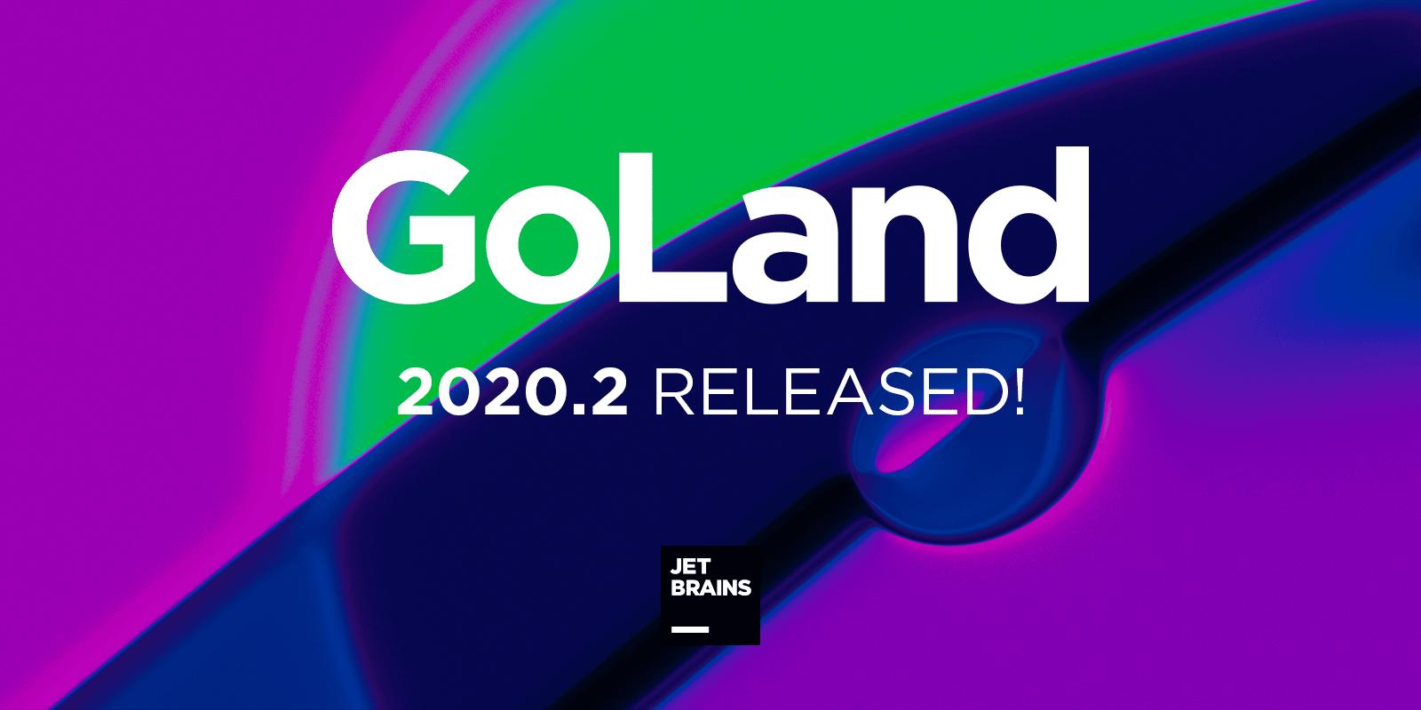 GoLand 2020.2 улучшенная поддержка Go modules, дженерики и многое другое