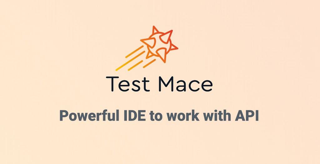 [Перевод] TestMace — мощная IDE для работы с API